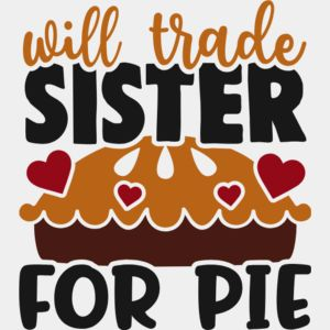 Will trade sister for pie Thumbnail