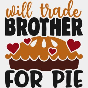 Will trade brother for pie Thumbnail