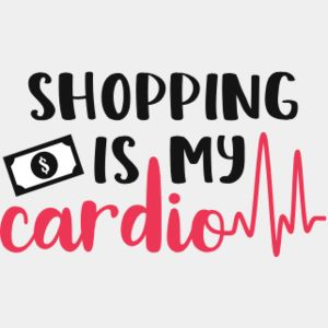 Shopping Is My Cardio Thumbnail